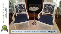 Furniture Transformation Series Vlog #3 - Re-Upholstered Arm Chairs