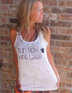 Run Now Wine Later  A Line Racerback Burnout by NirvanaClothingCo, $26.00