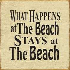 Sawdust City LLC - What Happens At The Beach Stays At The Beach (tile), $11.00 (http://www.sawdustcityllc.com/what-happens-at-the-beach-stays-at-the-beach-tile/)