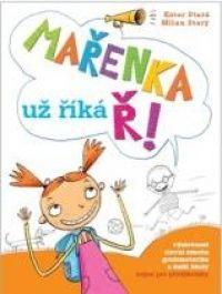 Mařenka už říká Ř od autora Ester Stará. r. 2012. Hodnocení, komentáře, zajímavosti a informace o knize. ČBDB.cz - Databáze knih.