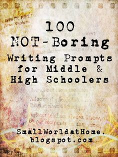 SmallWorld: 100 Not-Boring Writing Prompts for Middle- and High Schoolers. Some of these might help you adult-types get writing when you're stuck, too. Picture Writing Prompts, High School Writing Prompts, 6th Grade Writing, Writing Classes, Writing Lessons, Teaching Writing, Writing Help, Writing Skills, Essay Writing
