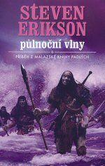 Půlnoční vlny / Malazská Kniha padlých --- LEGIE - databáze knih Fantasy a Sci-Fi Reading, Books, Movie Posters, Movies, Libros, Films, Book, Film Poster, Reading Books