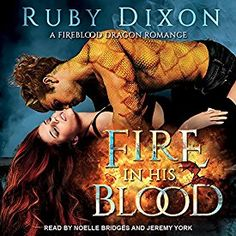 Fire in His Blood: Fireblood Dragon Romance, Book 1 - Noelle Bridges, Tantor Audio, Ruby Dixon, Jeremy York Ruined City, Blood Ruby, County Library, Library Card, York, Book 1, Book Format, Audio Books, Romance