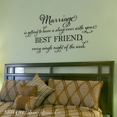 Marriage is getting to have a sleep over - vinyl wall decal, master bedroom, vinyl lettering, wall sticker, design by OldBarnRescueCompany on Etsy https://www.etsy.com/listing/172039897/marriage-is-getting-to-have-a-sleep-over