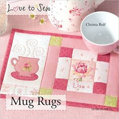 Mug Rugs (Love to Sew): Amazon.es: Christa Rolf: Libros en idiomas extranjeros