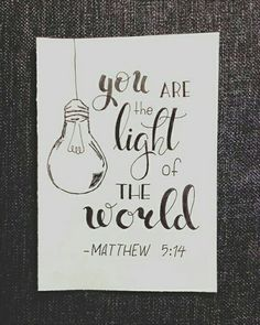 You are the light of the world. Discover more typography and quotes at pinterest: @jennhanft