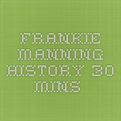 Frankie Manning history - 30 mins.