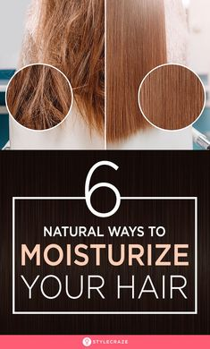 6 Natural Ways To Moisturize Your Hair