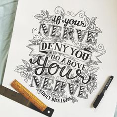 """If your nerve deny you, go above your nerve..."" - Emily Dickinson. I heard this quote mentioned on the film Wild when my anxiety was literally taking over my life. It felt kind of important so I've had it written down on the cinema ticket squirrelled away in my desk ever since. Thought I'd hand letter it properly ✏️ #handlettering #typography #emilydickinson #quotes #handdrawntype #typegang #slowroastedco"