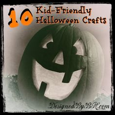 10 Easy & Kid-Friendly Halloween Crafts - DesignedByBH.com - TITLE