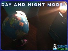 Day and Night Model:  The model has a person drawn on a sticky note in the United States.  I also labeled West and East with sticky notes and drew and arrow with chalkboard marker on the base of the globe.
