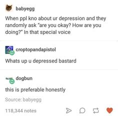 """""""Struggling with depression"""" seems to imply that I am bad at depression, when I am in fact very proficient at being depressed. <yo I don't even think me depression is good enough Tumblr Funny, Funny Memes, Jokes, 9gag Funny, Memes Humor, Tumblr Posts, My Academia, Depression Memes, Hilarious Pictures"""
