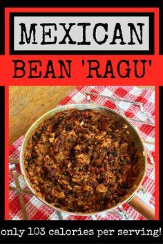 "LOW CALORIE Mexican Bean ""Ragu"""