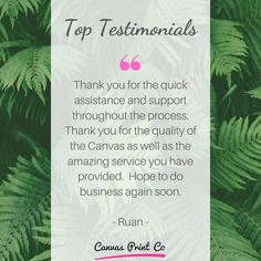 """TOP TESTIMONIALS: """"Thank you for the quick assistance and support throughout the process. Thank you for the quality of the canvas as well as the amazing service you have provided. Framed Prints, Canvas Prints, Wood Print, Amazing, Top, Photo Canvas Prints, Crop Tee, Tree Print"""