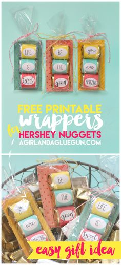 free printables for cute inspirational wrappers for Hershey nuggets--easy and cheap diy gift