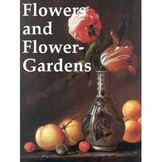 http://p-interest.in/redirector.php?p=B007OAGTKO  Flowers and Flower-Gardens: With an Appendix of Practical Instructions and Useful Information Respecting the Anglo-Indian Flower-Garden (Illustrated) (Kindle Edition)