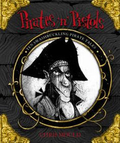 Pirates 'n' Pistols by Chris Mould, Hodder Children's Books, 9780340999349