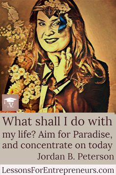 """""""What shall I do with my life? Aim for Paradise and concentrate on today"""" —Jordan B. Business Advice, Business Women, Speech Rules, Power Of Vision, Jordan B, Jordan Peterson, Life Rules, Monday Blues, Liking Someone"""