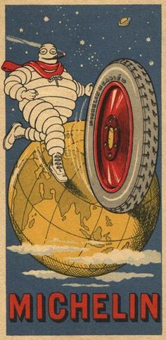 Michelin advertising poster depicts Michelin man (Bibendum) rolling tire around a world globe, France Retro Vintage, Retro Ads, Vintage Signs, Vintage Advertising Posters, Old Advertisements, Car Posters, Poster Ads, Michelin Man, Michelin Tires
