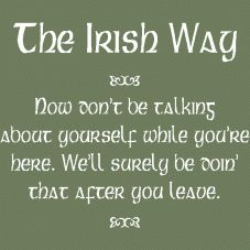 Famous Irish Quotes, Proverbs, Blessings, Sayings, etc. Wall decals & large sticker designs for your home to celebrate your Gaelic / Irish heritage. Irish Jokes, Funny Irish, Irish Proverbs, Proverbs Quotes, Old Irish, Irish Luck, Irish Language, Irish Eyes Are Smiling, Frases