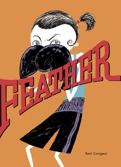 Feather (New York Times Best Illustrated Childrens Books (Awards)) Rmi Courgeon 1592702104 9781592702107 Feather (New York Times Best Illustrated Childrens Books (Awards)) Used Books, Great Books, New York Times, Lion Book, Children's Book Awards, Book Drawing, New York Public Library, Art Studies, Book Publishing