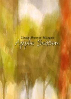 Apple Season: Cindy Hunter Morgan, Chapbook Contest Winner