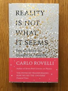 Reality is not what it seems - Rovelli, Carlo