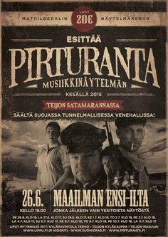 Musiikkinäytelmä Pirturanta kertoo elävällä tavalla ihmisten ahneudesta, häikäilemättömyydestä ja omahyväisyydestä. Teijon satamarannassa kesällä 2015!