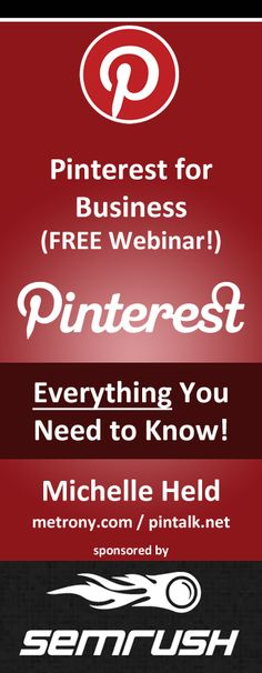 How to Use Pinterest for Business Webinar. You'll get a Pinterest for Business Checklist and lots of helpful tips! There will be special offers from our sponsor, SEMRush and MetroNY. The webinar is free and registration is required. Click here to sign up today!
