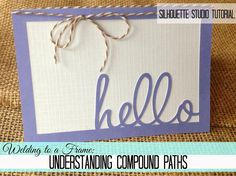 Silhouette Studio Compound Paths Tutorial: Welding Words to a Frame ~ Silhouette School