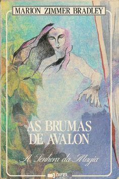 As brumas de Avalon: Senhora da Magia. O poder da Deusa em nós! :)