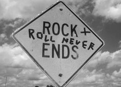 Rock and roll never ends