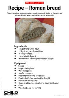 Follow these instructions to make a simple bread roll, similar to the type that Ancient Roman bakers and soldiers would have made.
