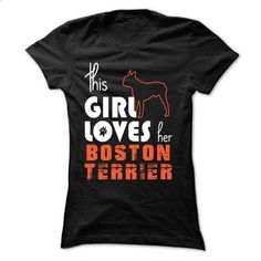 This Girl Loves Her Boston Terrier - #purple hoodie #cool shirt. BUY NOW => https://www.sunfrog.com/Pets/This-Girl-Loves-Her-Boston-Terrier--TT13-Black-7y4e-Ladies.html?60505