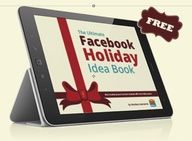 Facebook Holiday Ideas Book. How to use Facebook to make money during the holidays.