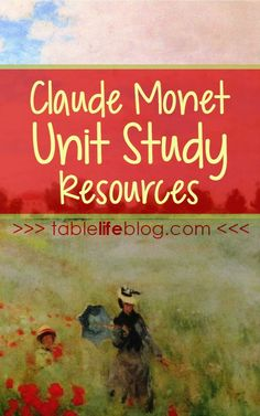 Meeting the Master Artists: Claude Monet Unit Study Resources