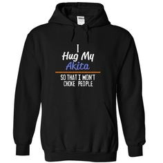 You can order this I Hug My Akita So That I... t-shirt on several different sizes, colors, and styles of shirts including short sleeve shirts, hoodies, and tank tops.Each shirt is digitally printed when ordered, and shipped from Northern California