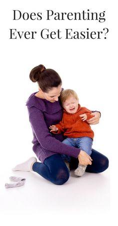 Does Parenting Ever Get Easier? {Parenting Tips, Tips for Moms. Positive Parenting, Attachment Parenting, Discipline, Childhood Stages}