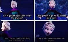 Can't study anymore, Frozen style