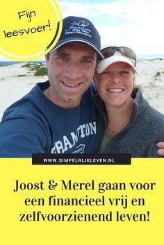 Joost en Merel kiezen voor een financieel vrij en zelfvoorzienend leven. Ze leven bewust en verkiezen tijd boven geld. Lees hun inspirerende verhaal!