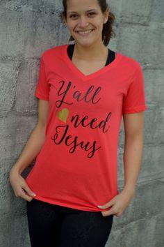 Yall Need Jesus V Neck Shirt  Ladies  by embellishboutiquellc