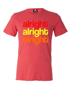 Adult Alright Alright Alright Triblend T-Shirt