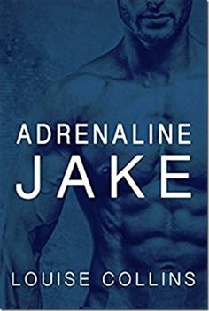 Book Brief: Adrenaline Jake by Louise Collins | #mmromance #gayromance #gayfiction #lgbt #gay #books #review