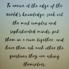 #edge #knowledge #sophisticatedminds #questions #curiosity #passion #coaching #coachyourself #beautifulmind