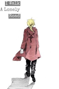 "# My edit ^^ - Edward Elric ""I walk a lonely road"""