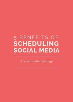 5 Benefits of Scheduling Social Media (and our Buffer strategy)