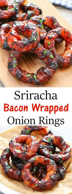 Sriracha Glazed Bacon Wrapped Onion Rings! These would be fantastic!