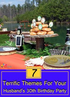 7 Terrific Themes For Your Husband's 30th Birthday Party