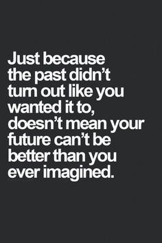 [Image] Don't let your past determine your future : GetMotivated