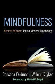 [Free Read] Mindfulness: Ancient Wisdom Meets Modern Psychology Author Christina Feldman, Willem Kuyken , et al. Mindfulness Books, Mindfulness Training, Mindfulness Practice, Psychological Science, Psychological Well Being, Got Books, Books To Read, Ish Book, What To Read